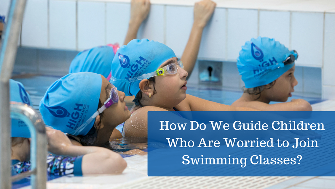 How Do We Guide Children Who Are Worried to Join Swimming Classes?