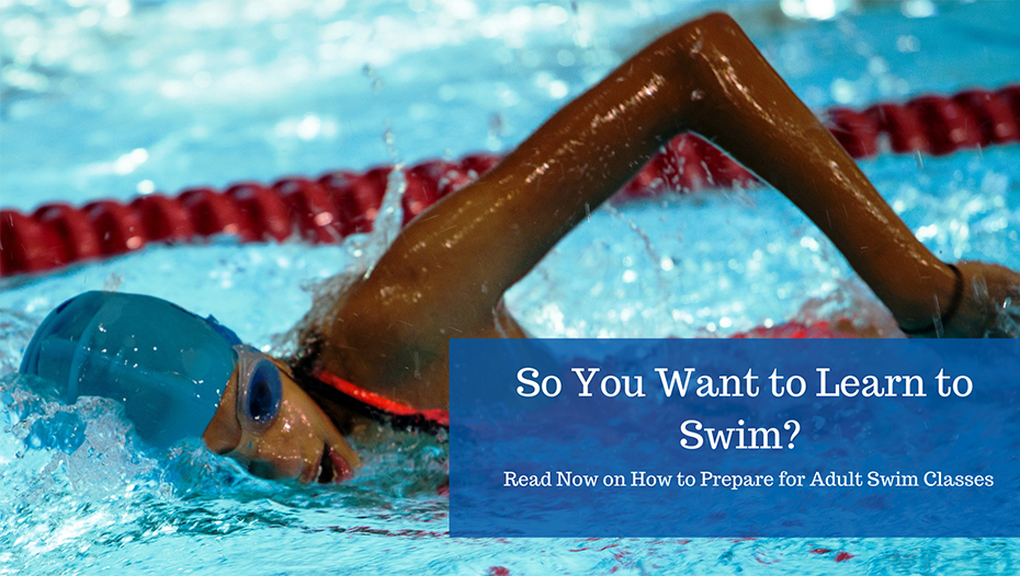 So You Want to Learn to Swim? How to Prepare for Adult Swim Classes